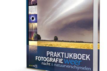 Praktijkboek fotografie: Weer, Nacht en Natuurverschijnselen